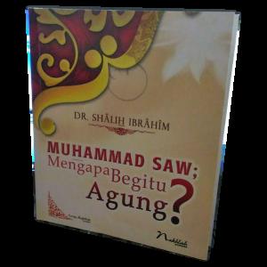 Muhammad SAW Mengapa Begitu Agung